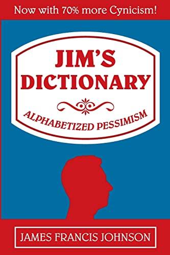 9781479137831: Jim's Dictionary: Alphabetized Pessimism