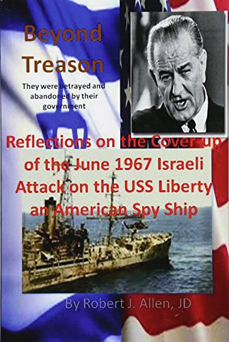 9781479139088: Beyond Treason Reflections on the Cover-up of the June 1967 Israeli Attack on the USS Liberty an American Spy Ship