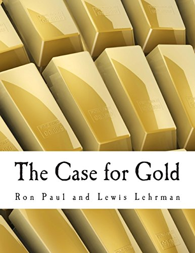 9781479140145: The Case for Gold (Large Print Edition): A Minority Report of the U.S. Gold Commission