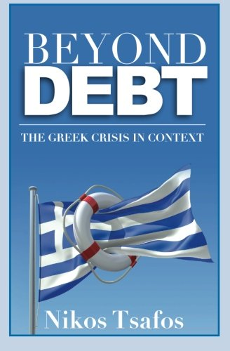 9781479140763: Beyond Debt: The Greek Crisis in Context