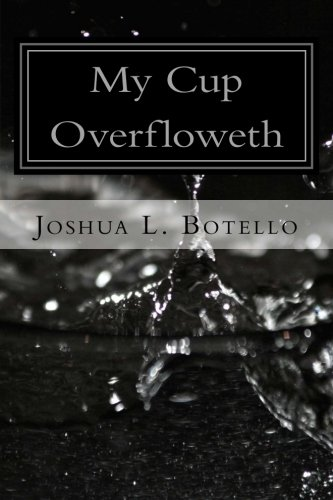 9781479142200: My Cup Overfloweth