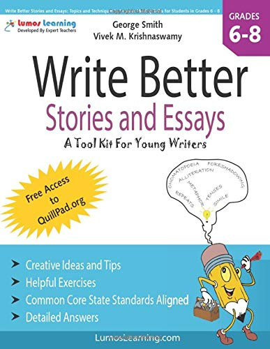 9781479142576: Write Better Stories and Essays: Topics and Techniques to Improve Writing Skills for Students in Grades 6 - 8: Common Core State Standards Aligned