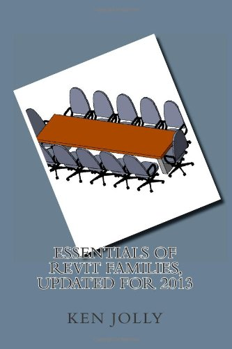 Essentials of Revit Families, Updated for 2013: Jolly, Ken