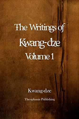 9781479146529: The Writings of Kwang-dze Volume 1