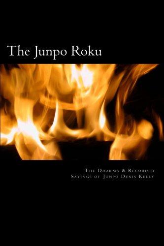 9781479146819: The Junpo Roku: The Dharma of Junpo Denis Kelly