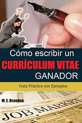 9781479147885: Cómo Escribir un Curriculum Vitae Ganador: Guía Práctica con Ejemplos de Curriculum y Cartas de Presentación: Volume 1