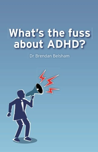 9781479148899: What's the fuss about ADHD?