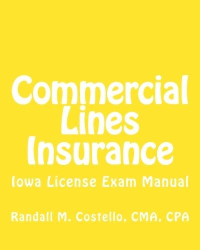 Commercial Lines Insurance: Iowa License Exam Manual: Costello, CMA, CPA, Randall M.