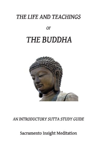 9781479153060: The Life and Teachings of the Buddha: An Introductory Sutta Study Guide