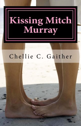 Kissing Mitch Murray: Chellie C Gaither