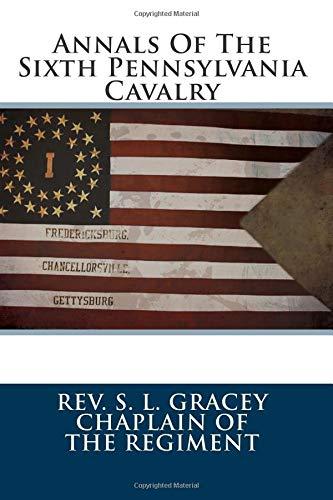 9781479153428: Annals Of The Sixth Pennsylvania Cavalry