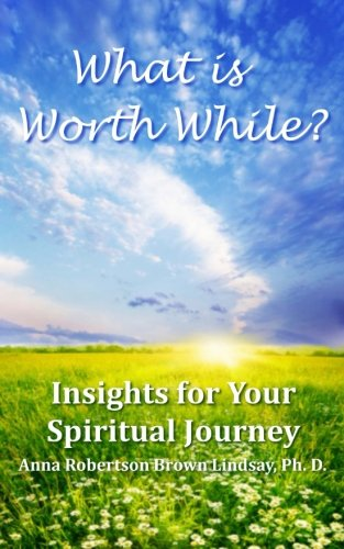 9781479154982: What is Worth While? (Insights for Your Spiritual Journey)