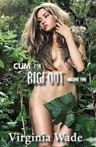 9781479155835: 2: Cum For Bigfoot: Volume Two, Books 6-10 (Volume 2)