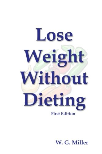 9781479155965: Lose Weight Without Dieting First Edition