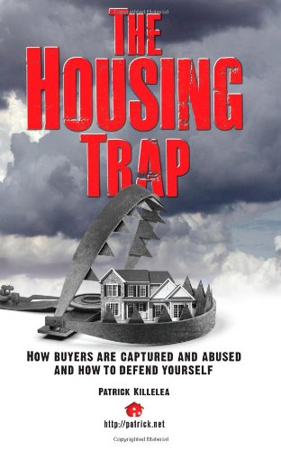 9781479156214: The Housing Trap: How Buyers Are Captured And Abused And How To Defend Yourself
