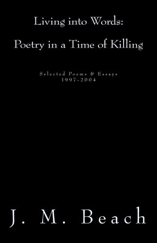 Living into Words Poetry in a Time of Killing: J. M. Beach