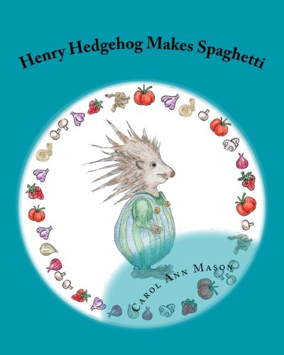 9781479156955: Henry Hedgehog Makes Spaghetti