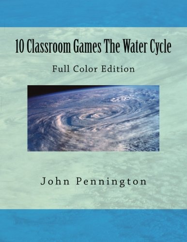 9781479156986: 10 Classroom Games The Water Cycle: Full Color Edition