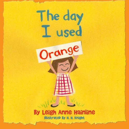 The Day I Used Orange: Leigh Anne Hainline