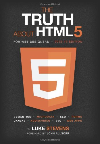 9781479158560: The Truth About HTML5 (For Web Designers)