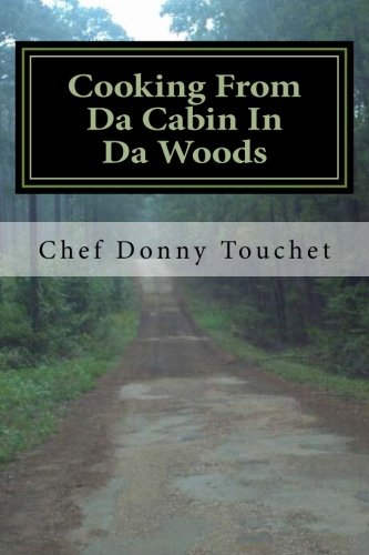 9781479158676: Cooking From Da Cabin In Da Woods: Wild Game and Fish Done The Right Way