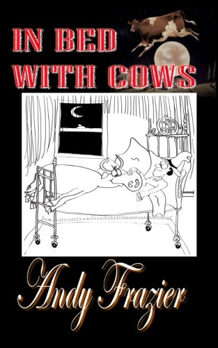 9781479160068: In Bed With Cows: Hilarious tales from a travelling stockman