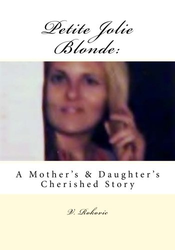9781479160723: Petite Jolie Blonde: A Mother's & Daughter's Cherished Story