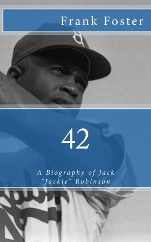 42: A Biography of Jack Jackie Robinson: Foster, Frank