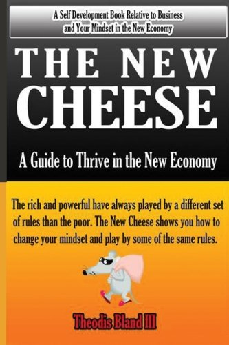 9781479167302: The New Cheese: A Guide to Thrive in the New Economy