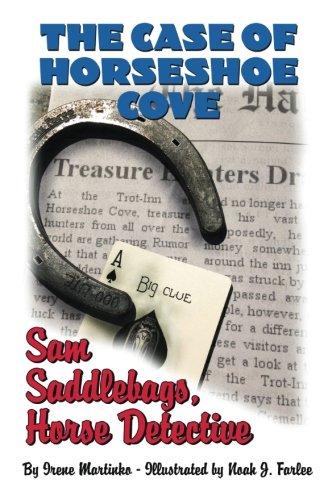Sam Saddlebags Horse Detective: Book 2: The Case of Horseshoe Cove: Irene Martinko