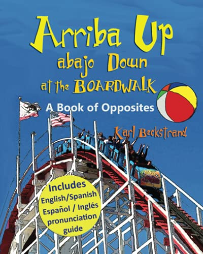 Arriba Up, Abajo Down at the Boardwalk: A Picture Book of Opposites (Concepts for Kids): Karl ...