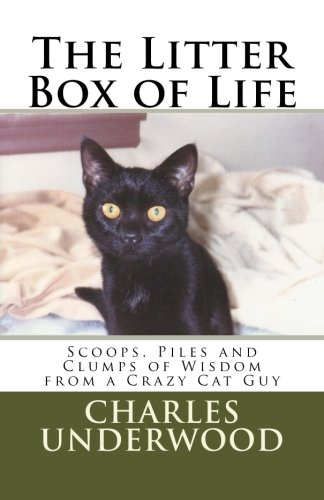 9781479169894: The Litter Box of Life: Scoops, Piles and Clumps of Wisdom from a Crazy Cat Guy
