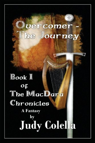 Overcomer - The Journey: Book I Of The MacDara Chronicles: Colella, Judy