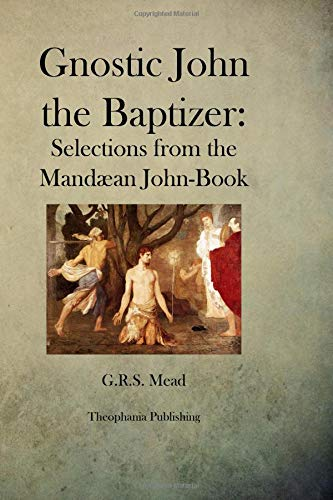 9781479170111: Gnostic John the Baptizer