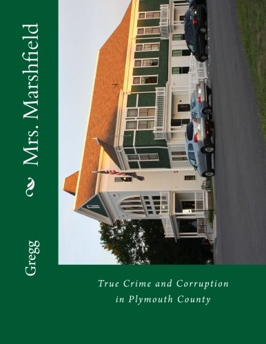 9781479171545: Mrs. Marshfield: True Crime and Corruption in Plymouth County