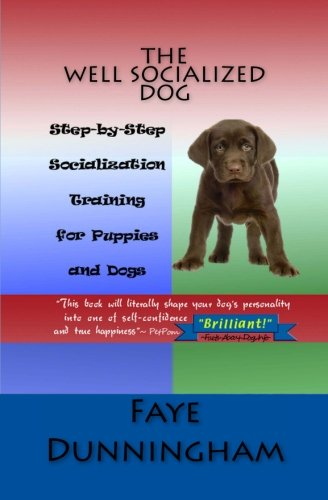 9781479173372: The Well Socialized Dog: Step-by-Step Socialization Training for Puppies and Dogs: Volume 1