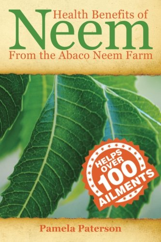 9781479174010: Health Benefits of Neem from the Abaco Neem Farm