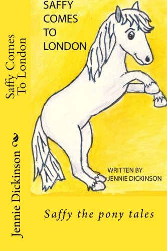 9781479174027: Saffy Comes To London: Saffy the pony tales: Volume 1