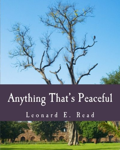 9781479177066: Anything That's Peaceful (Large Print Edition): The Case for the Free Market