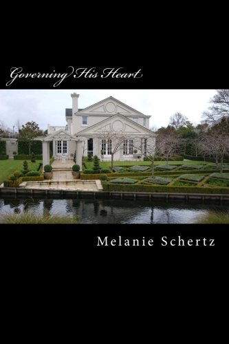 Governing His Heart: Schertz, Melanie A