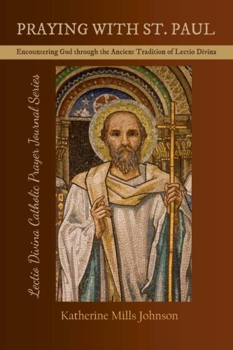 9781479178742: Praying with St. Paul: Encountering God through the Ancient Tradition of Lectio Divina (Lectio Divina Catholic Prayer Journal Series Volume 5)