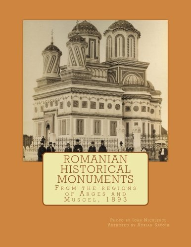 9781479179077: Romanian Historical Monuments: From the regions of Arges and Muscel, 1893