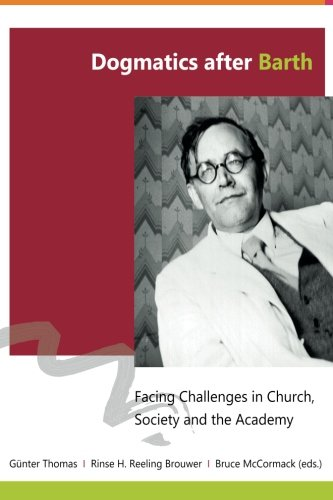 9781479179763: Dogmatics after Barth: Facing Challenges in Church, Society and the Academy