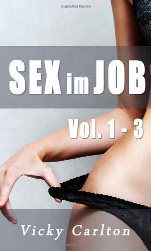 9781479179909: Sex im Job 1 - 3: Sammelband mit heißen Arbeitsplatz-Sexgeschichten
