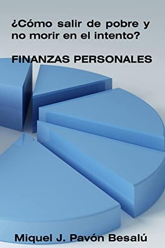 9781479180172: ¿Cómo salir de pobre y no morir en el intento? - Finanzas personales