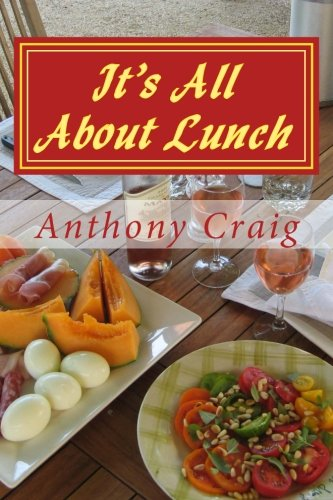9781479180769: It's All About Lunch: Life In Provence - A Journal