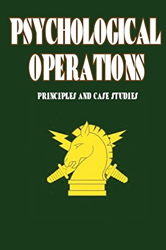 Psychological Operations - Principles and Case Studies: Goldstein, Col Frank