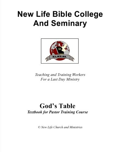 9781479181155: New Life Bible College and Seminary Course God's Table