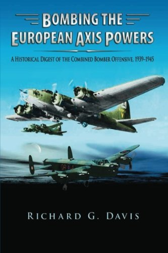 9781479181360: Bombing the European Axis Powers - A Historical Digest of the Combined Bomber Offensive 1939-1945