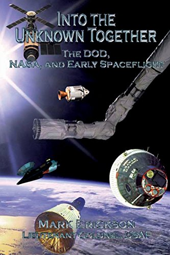 9781479181629: Into the Unknown Together - The DOD, NASA, and Early Spaceflight